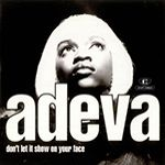 Музыкальный клип - Adeva - Don't Let It Show On Your Face (1992)
