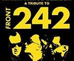 Биография Front 242 - бельгийская музыкальная группа в жанре EBM (фото)