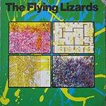 Биография The Flying Lizards: экспериментальная группа новой волны