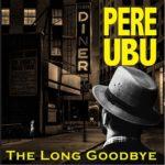 Биография Pere Ubu: американская рок-группа из Кливленда